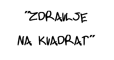 "Projekt ""Zdravlje na kvadrat"""